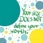 Your size does not define your worth