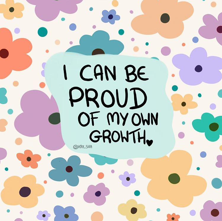 Be proud of your own growth