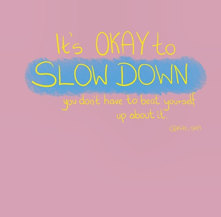 slow down and rest